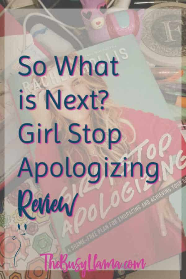 So What is Next Girl Stop Apologizing Review Pin